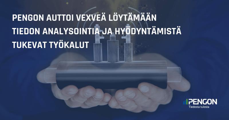 Kansainvälisen yrityksen analytiikka sai uutta potkua siirtymällä Qlik Senseen – Case Vexve Oy