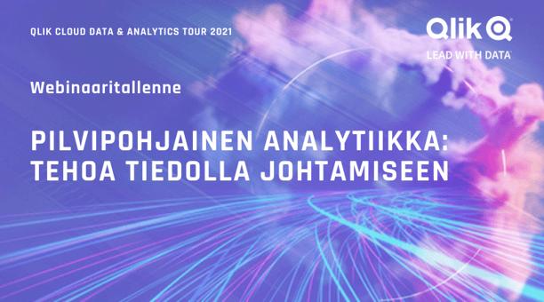 Lataa tallenne webinaaristamme Pilvipohjainen analytiikka: tehoa tiedolla johtamiseen.